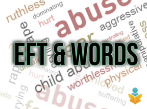Eft and Words for releasing emotions